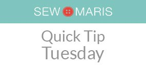 Quick Tip Tuesday image for Sew Maris