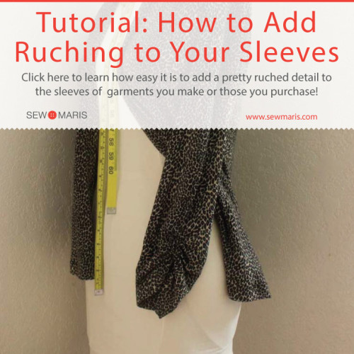 Ruched Sleeve Tutorial by Sew MAris