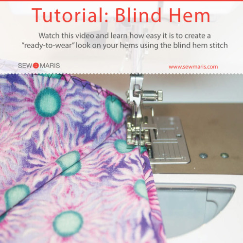 Video Tutorial: How to Blind Hem by Machine by Sew Maris